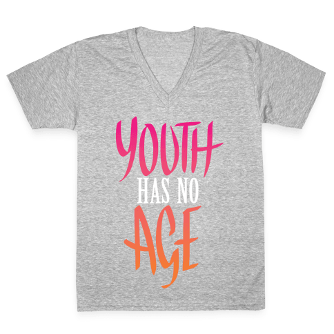 Youth Has No Age V-Neck Tee Shirt