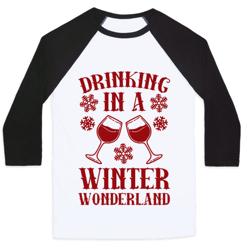 Drinking In A Winter Wonderland Baseball Tee