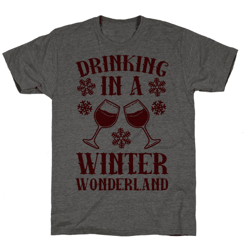 Drinking In A Winter Wonderland Mens T-Shirt