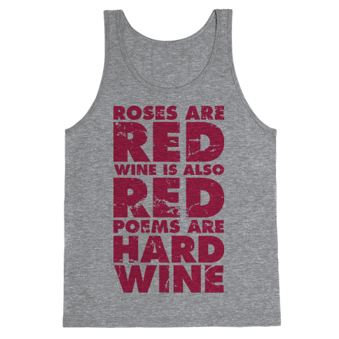Roses Are Red Wine is Also Red Poems Are Hard Wine Tank Top