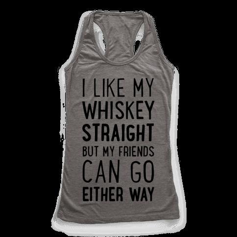 I Like My Whiskey Straight