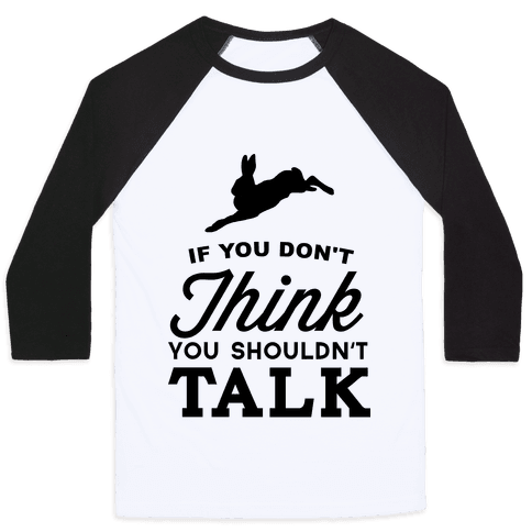 If You Don't Think, You Shouldn't Talk Baseball Tee