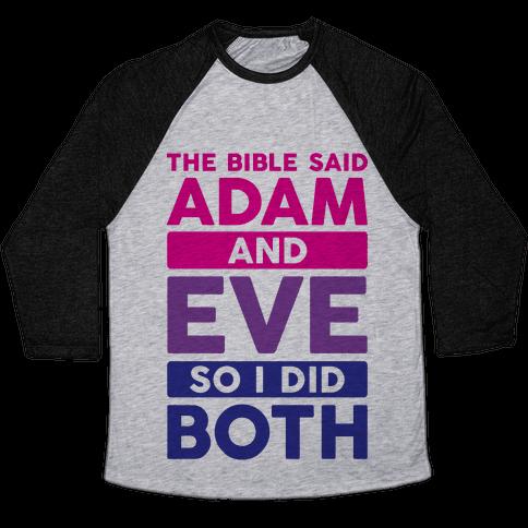 The Bible Said Adam And Eve So I Did Both Baseball Tee