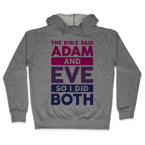 The Bible Said Adam And Eve So I Did Both Hooded Sweatshirt