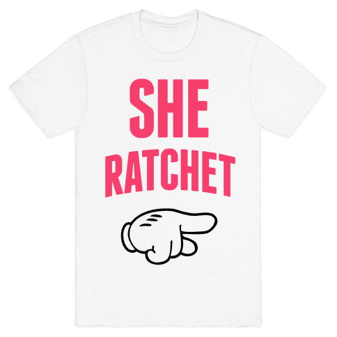 She Ratchet 2 Mens T-Shirt