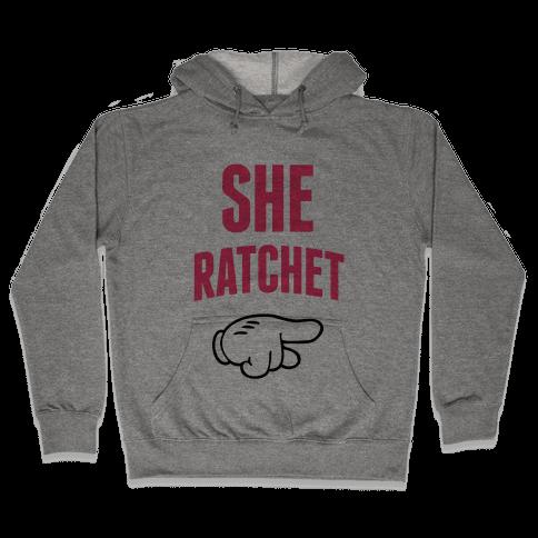 She Ratchet 2 Hooded Sweatshirt
