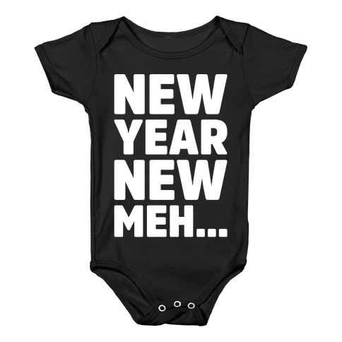 New Year New Meh Baby Onesy