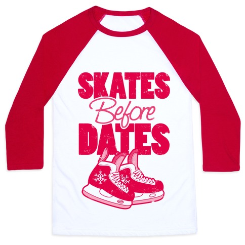 Skates Before Dates Baseball Tee