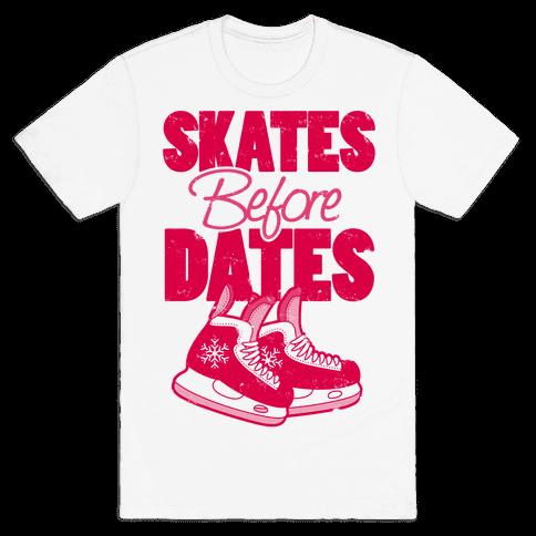 Skates Before Dates Mens T-Shirt