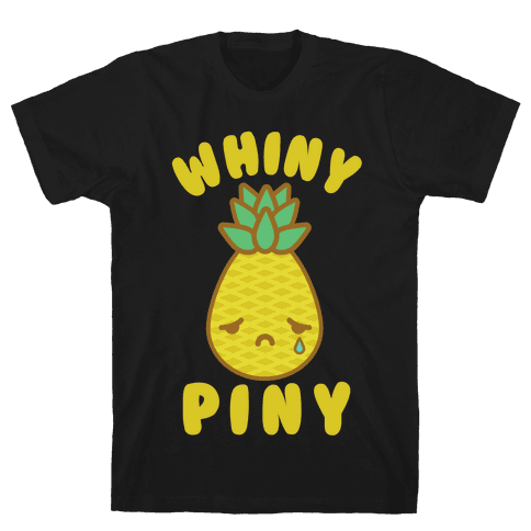 Whiny Piny Mens T-Shirt
