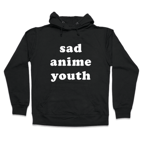 Sad Anime Youth Hooded Sweatshirt