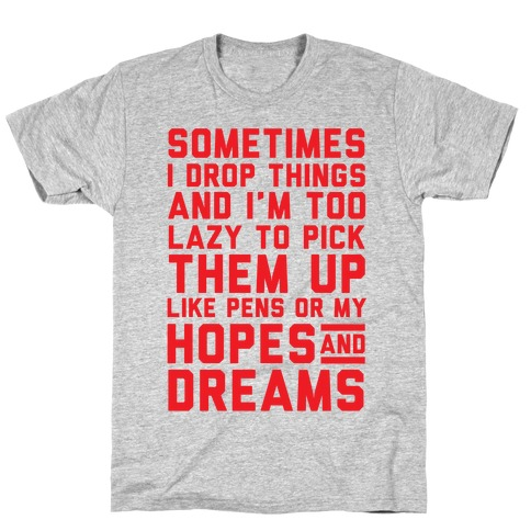 Sometimes I Drop Things Mens T-Shirt