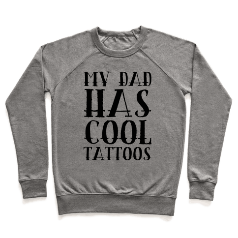 My Dad Has Cool Tattoos Pullover