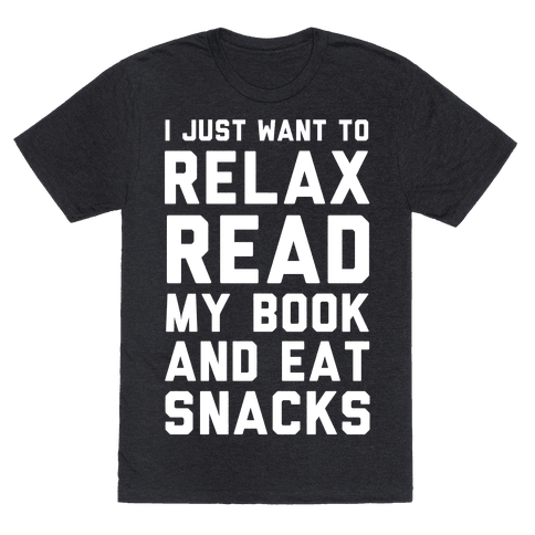 I Just Want To Relax Read Books And Eat Snacks