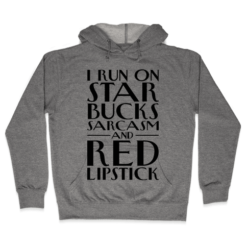 Starbucks, Sarcasm, And Red Lipstick Hooded Sweatshirt