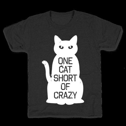 One Cat Short of Crazy Kids T-Shirt