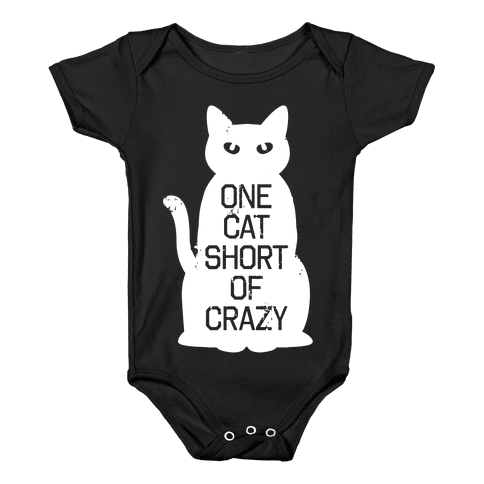 One Cat Short of Crazy Baby Onesy