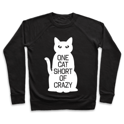 One Cat Short of Crazy Pullover