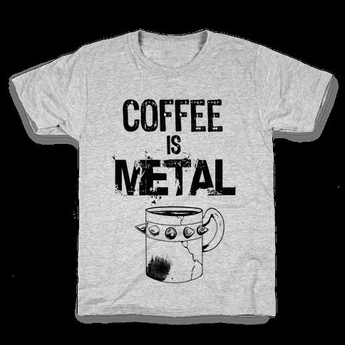 Coffee is METAL Kids T-Shirt