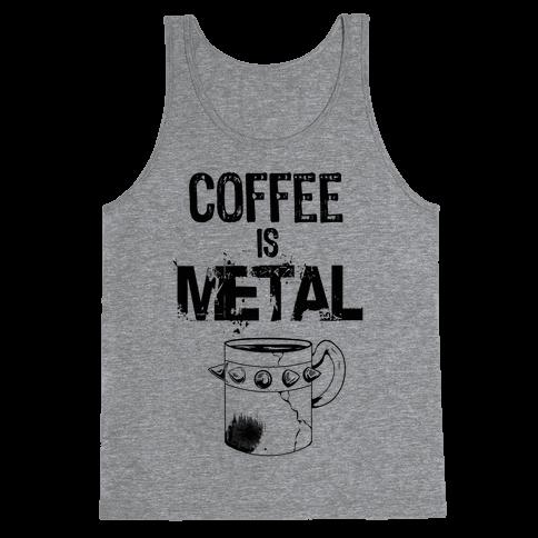 Coffee is METAL Tank Top