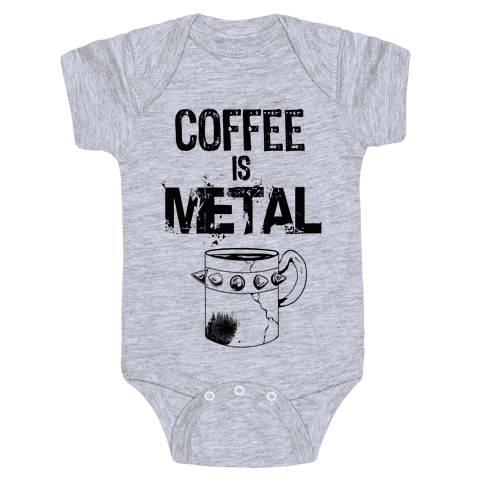 Coffee is METAL Baby Onesy