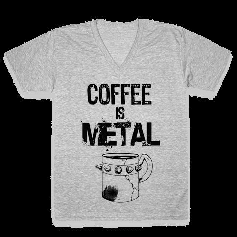 Coffee is METAL V-Neck Tee Shirt