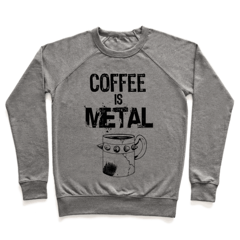 Coffee is METAL Pullover