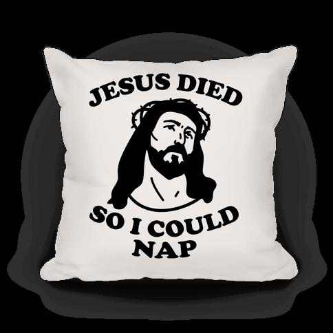 Jesus Died So I Could Nap
