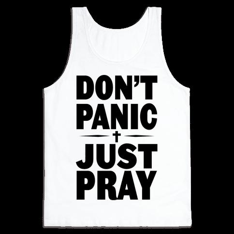 Don't Panic, Just Pray Tank Top