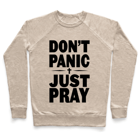Don't Panic, Just Pray Pullover