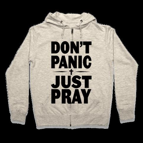 Don't Panic, Just Pray Zip Hoodie
