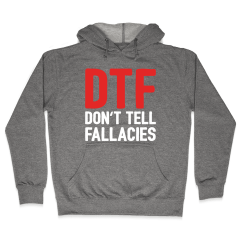 DTF (Don't Tell Fallacies) Hooded Sweatshirt