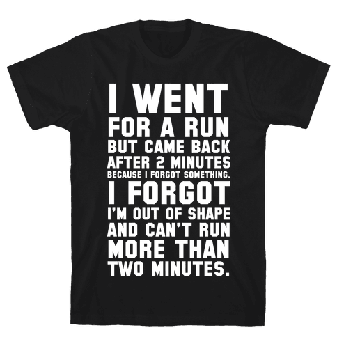 I Went for a Run..