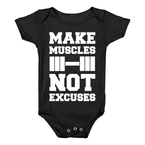 Make Muscles Not Excuses Baby Onesy