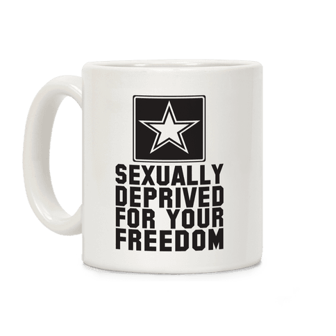 Sexually Deprived For Your Freedom (Army) Coffee Mug
