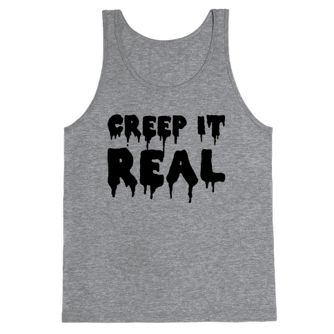 Creep It Real (Tank) Tank Top