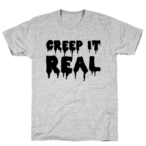 Creep It Real (Tank) Mens T-Shirt