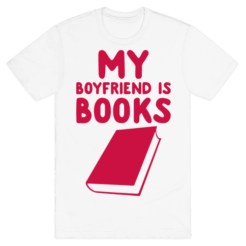 My Boyfriend Is Books Mens T-Shirt