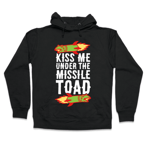 Kiss Me Under the Missile Toad Hooded Sweatshirt