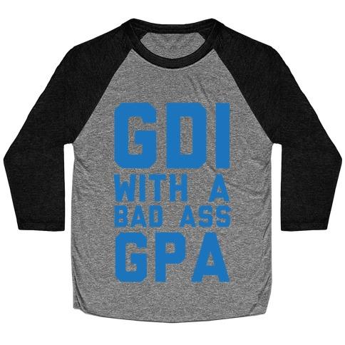GDI With A Bad Ass GPA Baseball Tee