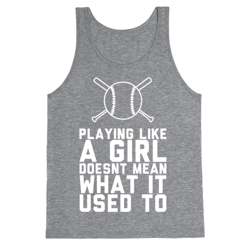 Playing Like A Girl Doesn't Mean What It Used To Tank Top