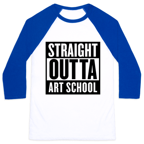 Straight Outta Art School Baseball Tee