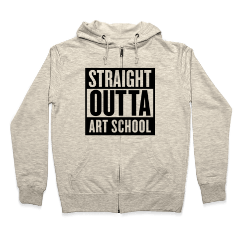 Straight Outta Art School Zip Hoodie