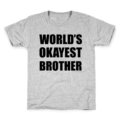 World's Okayest Brother Kids T-Shirt