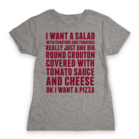 I Want a Salad Womens T-Shirt