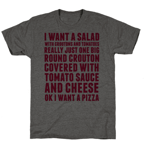 I Want a Salad Mens T-Shirt