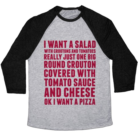 I Want a Salad Baseball Tee