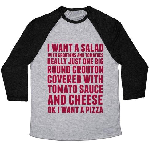 I Want a Salad Baseball Tee