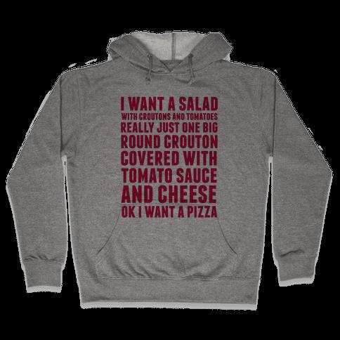 I Want a Salad Hooded Sweatshirt