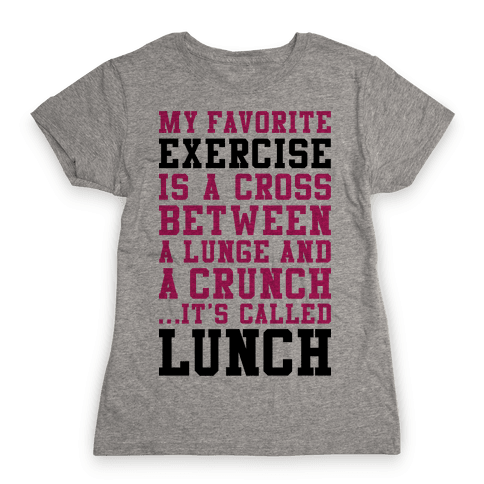 Lunge Crunch Lunch Womens T-Shirt
